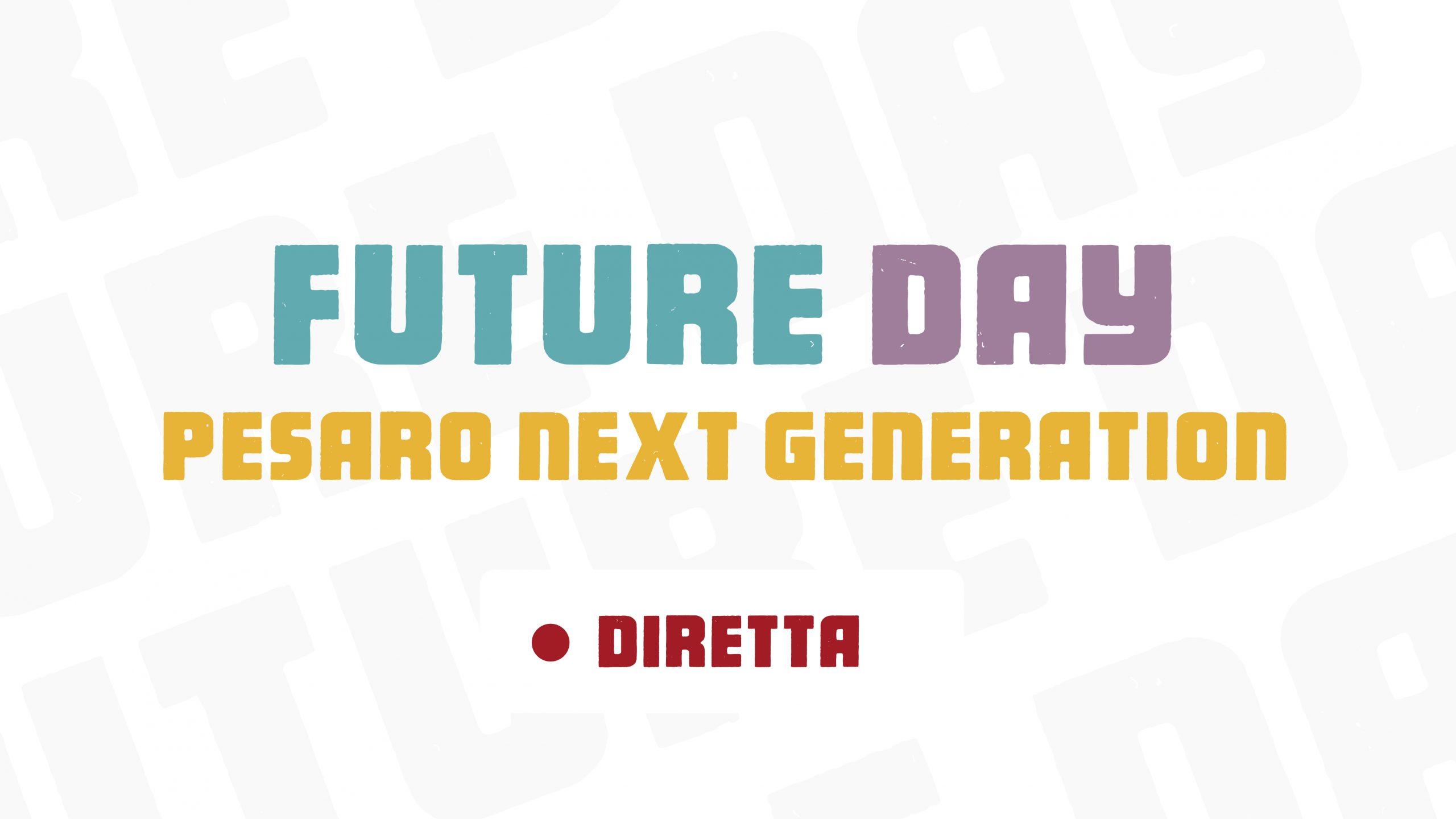 Future Day – Lo sguardo del Future Day lancia Pesaro a Capitale Italiana della Cultura 2024